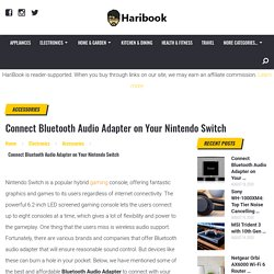 Connect Bluetooth Audio Adapter on Your Nintendo Switch - Haribook