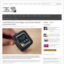 Le BLE (Bluetooth Low Energy) : le protocole inattendu qui démode le NFC