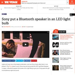 Sony put a Bluetooth speaker in an LED light bulb