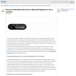 Choose the Bet Bluetooth Car Kit or Bluetooth Speakers for Car in Australia