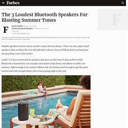 The 3 Loudest Bluetooth Speakers For Blasting Summer Tunes