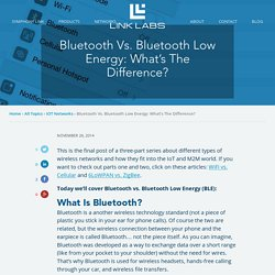 Bluetooth vs. Bluetooth Low Energy