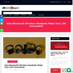 How Bluetooth Wireless Headsets Make Your Life Convenient