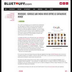 Musique : Google Lab India vous offre le catalogue Hindi