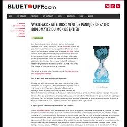 Wikileaks Statelogs : vent de panique chez les diplomates du monde entier