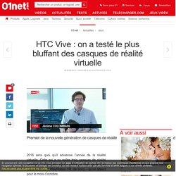 HTC Vive : on a testé le plus bluffant des casques de réalité virtuelle