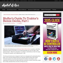 Bluffer's Guide To Traktor's Remix Decks, Part 1