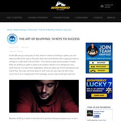 The Art of Bluffing: 10 Keys to Success - Gripsed Poker Training
