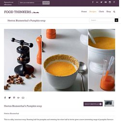 Heston Blumenthal's Pumpkin soup