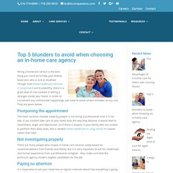 Top 5 Blunders to Avoid When Choosing an In-Home Care Agency