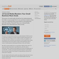 10 Social Media Blunders Your Small Business Must Avoid.
