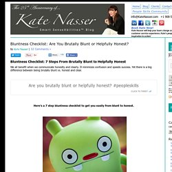 Bluntness Checklist: Are You Brutally Blunt or Helpfully Honest? - Kate Nasser