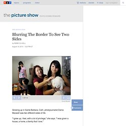 Blurring The Border To See Two Sides : The Picture Show