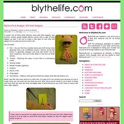 Blythe On A Budget: DIY Felt Slippers