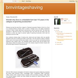bmvintageshaving: Wonder why Dovo is unbeatable from last 110 years in the category of grooming accessories?