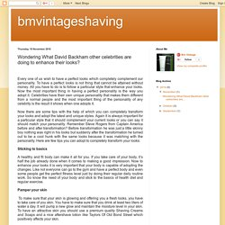 bmvintageshaving: Wondering What David Backham other celebrities are doing to enhance their looks?