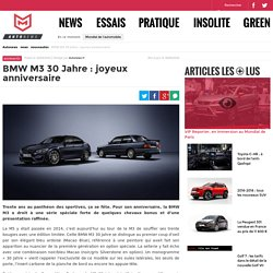 BMW M3 30 Jahre : joyeux anniversaire