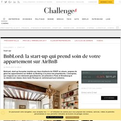 BnbLord: la start-up qui prend soin de votre appartement sur AirBnB ou Booking - Challenges.fr