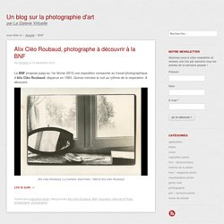BNF Archives - Un blog sur la photographie d'art