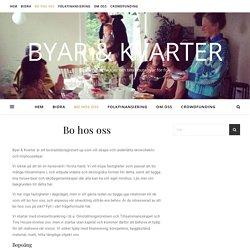 Bo hos oss – Byar & Kvarter