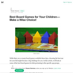 Best Board Games for Your Children — Make a Wise Choice!