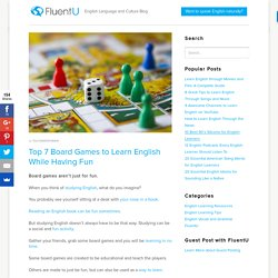7 Board Games to Learn English and Play Your Way to Fluency