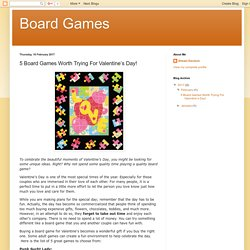 5 Board Games Worth Trying For Valentine's Day!