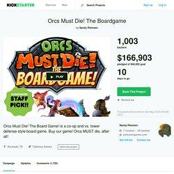 Orcs Must Die! The Boardgame by Sandy Petersen