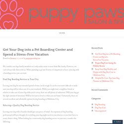 Get Your Dog into a Pet Boarding Center and Spend a Stress-Free Vacation