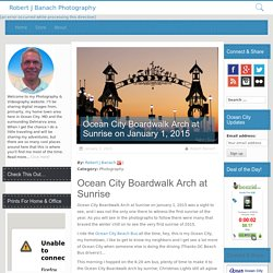 Ocean City Boardwalk Arch at Sunrise on January 1, 2015