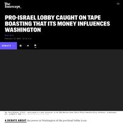 Pro-Israel Lobby Caught Boasting of Its Influence in Washington