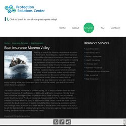 Boat Insurance in Moreno Valley CA - Protection Solutions Center