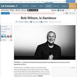LeFigaro - Bob Wilson, le flambeur