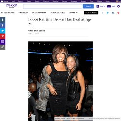 Bobbi Kristina Brown Has Died at Age 22