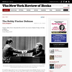 The Bobby Fischer Defense by Garry Kasparov