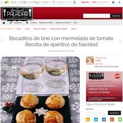 Directo al Paladar - Bocaditos de brie con mermelada de tomate. Receta de aperitivo de Navidad