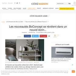 BoConcept : nouvelle collection et magasin BoConcept Paris - 16/03/17