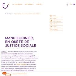 Manu Bodinier, en quête de justice sociale