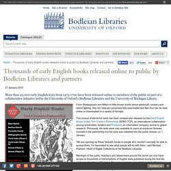 Thousands of early English books released online to public by Bodleian Libraries and partners