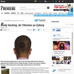 Body hacking, de l'Homme au Cyborg