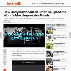 ​How Bodybuilder Julian Smith Sculpted the World's Most Impressive Quads