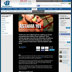 Asthma 101: What Is It, Who Has It, & What Causes It.