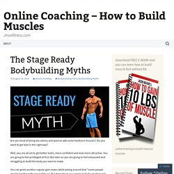 Bodybuilding Myths – JMax Fitness