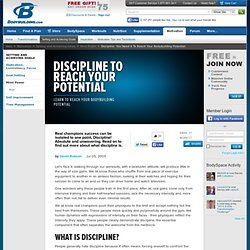 Discipline: You Need It To Reach Your Bodybuilding Potential. - David Robson
