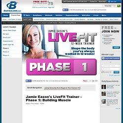 Jamie Eason's LiveFit Trainer - Phase 1: Building Muscle - Bodybuilding.com