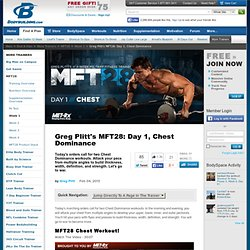 Greg Plitt's MFT28: Day 1, Chest Dominance