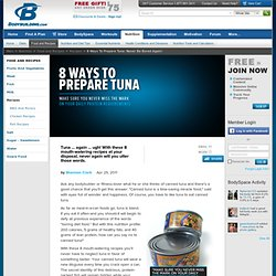 8 Ways To Prepare Tuna: Never Be Bored Again!