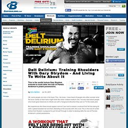 Delt Delirium: Training Shoulders With Gary Strydom - And Living To Write About It