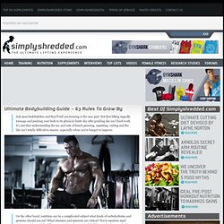 Ultimate Bodybuilding Guide - 63 Rules To Grow By