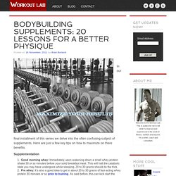 WORKOUT LAB » BODYBUILDING SUPPLEMENTS: 20 LESSONS FOR A BETTER PHYSIQUE